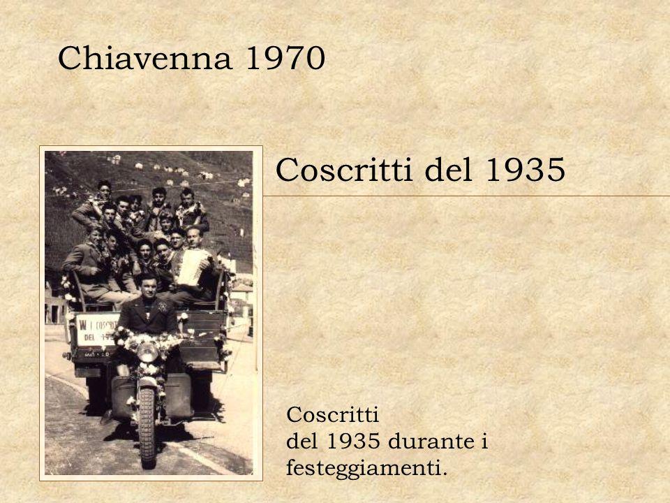 Chiavenna 1970 Coscritti del 1935 Coscritti del 1935 durante i festeggiamenti.