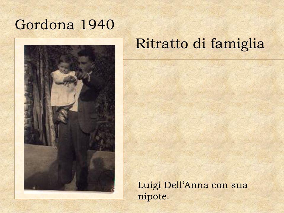 Gordona 1940 Ritratto di famiglia Luigi DellAnna con sua nipote.