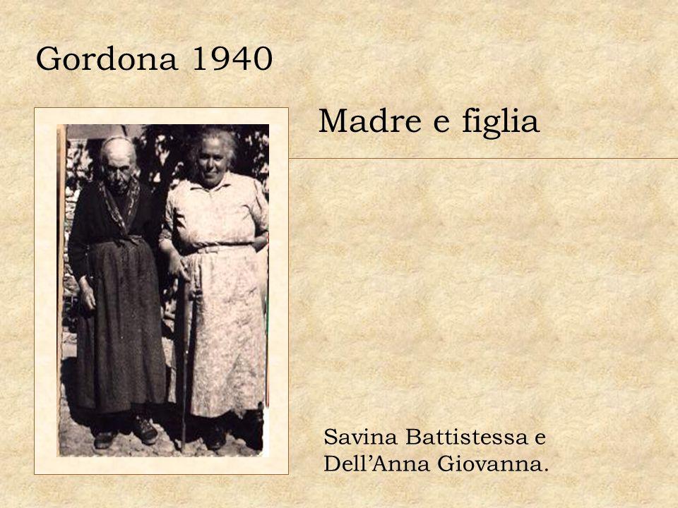 Gordona 1940 Madre e figlia Savina Battistessa e DellAnna Giovanna.
