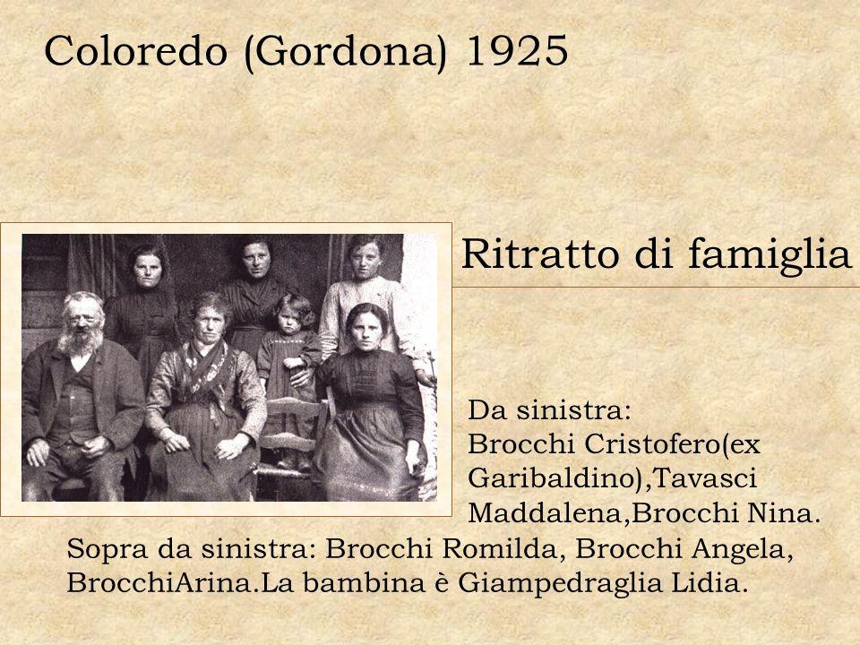 Ritratto di famiglia Coloredo (Gordona) 1925 Da sinistra: Brocchi Cristofero(ex Garibaldino),Tavasci Maddalena,Brocchi Nina. Sopra da sinistra: Brocch