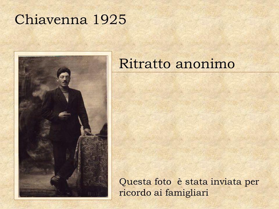 Chiavenna 1925 Ritratto anonimo Questa foto è stata inviata per ricordo ai famigliari