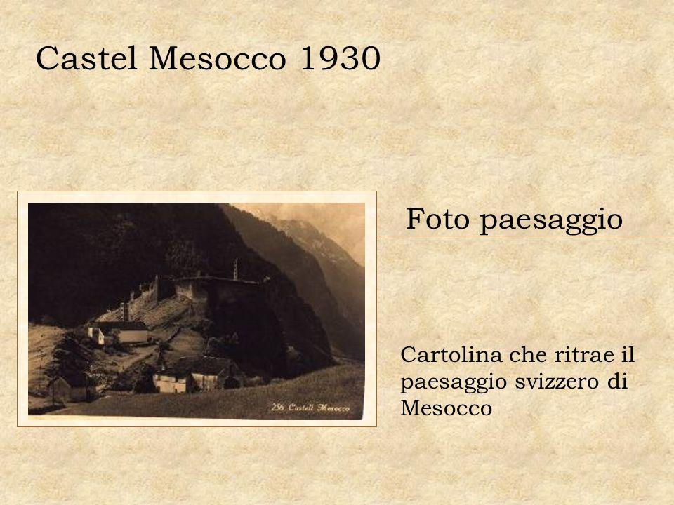 Castel Mesocco 1930 Foto paesaggio Cartolina che ritrae il paesaggio svizzero di Mesocco