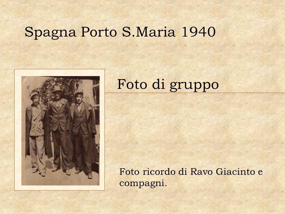 Spagna Porto S.Maria 1940 Foto ricordo di Ravo Giacinto e compagni. Foto di gruppo