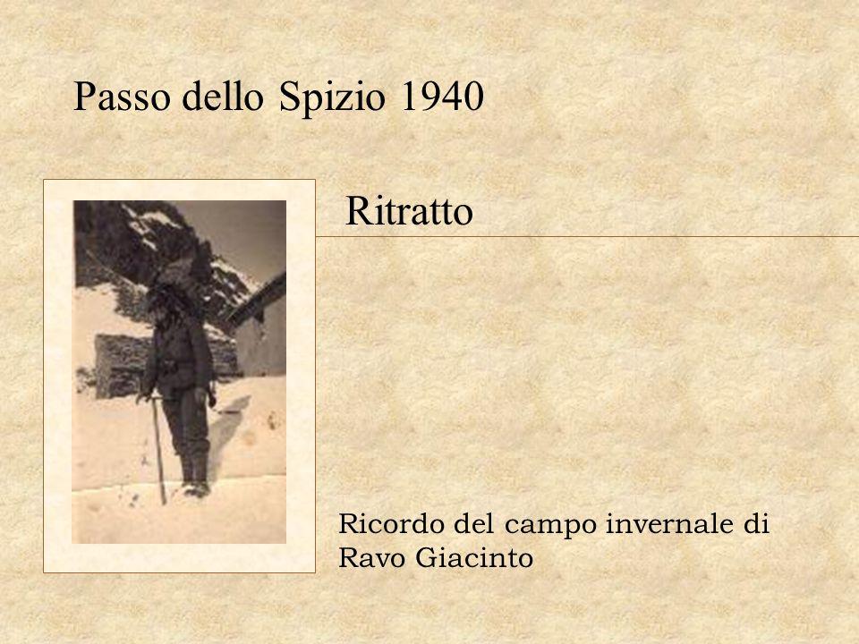 Passo dello Spizio 1940 Ricordo del campo invernale di Ravo Giacinto Ritratto