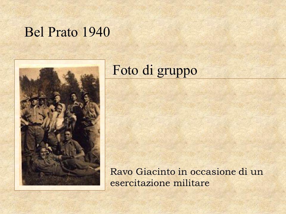Bel Prato 1940 Ravo Giacinto in occasione di un esercitazione militare Foto di gruppo