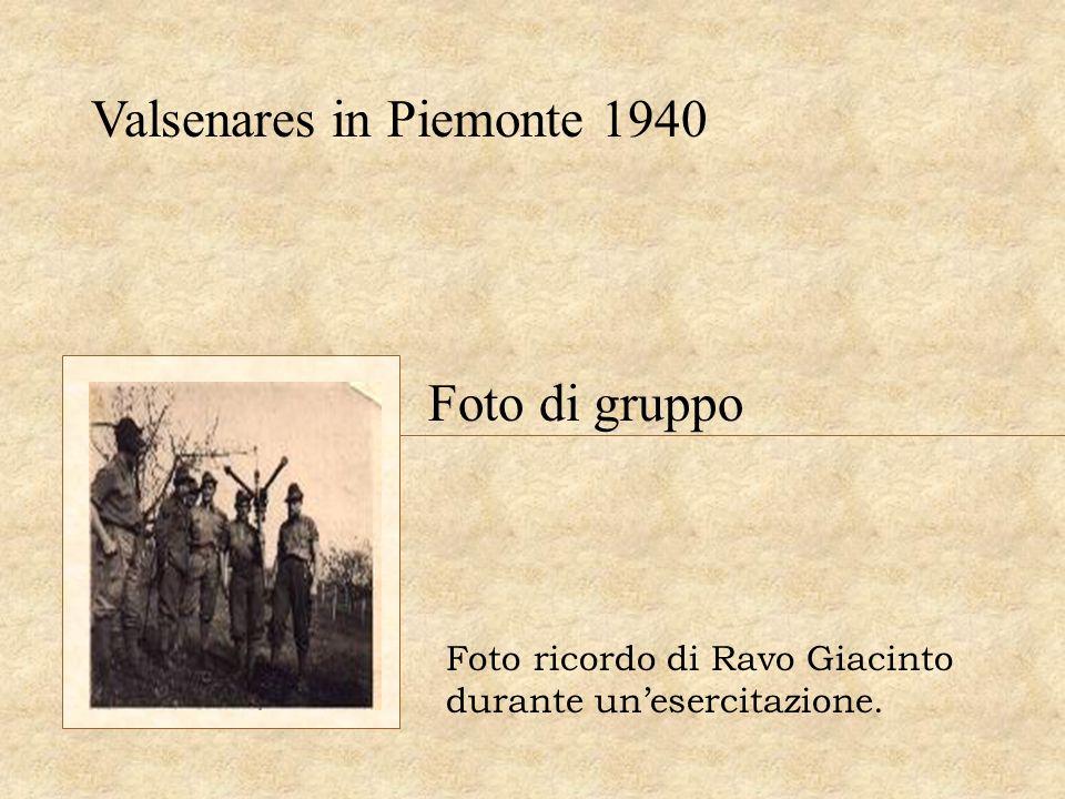 Valsenares in Piemonte 1940 Foto ricordo di Ravo Giacinto durante unesercitazione. Foto di gruppo