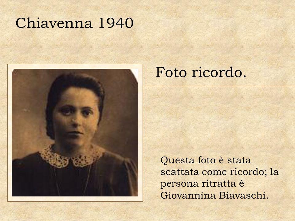 Foto ricordo. Questa foto è stata scattata come ricordo; la persona ritratta è Giovannina Biavaschi. Chiavenna 1940