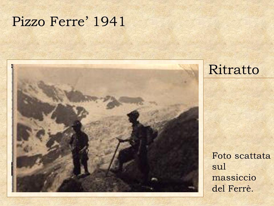Pizzo Ferre 1941 Foto scattata sul massiccio del Ferrè. Ritratto