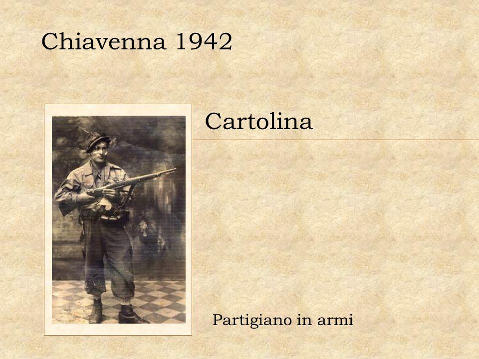 Chiavenna 1942 Cartolina Partigiano in armi