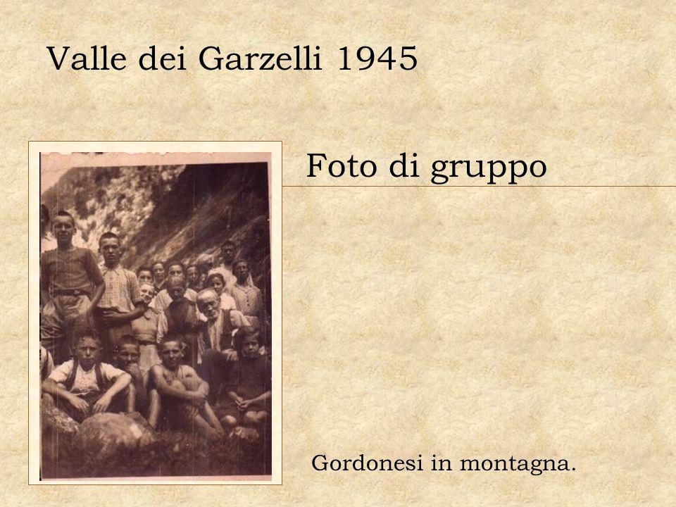 Valle dei Garzelli 1945 Foto di gruppo Gordonesi in montagna.