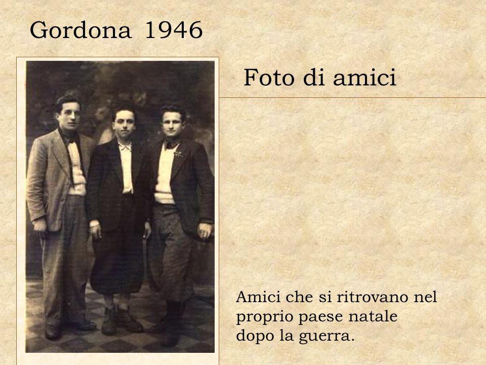 1946 Foto di amici Gordona Amici che si ritrovano nel proprio paese natale dopo la guerra.