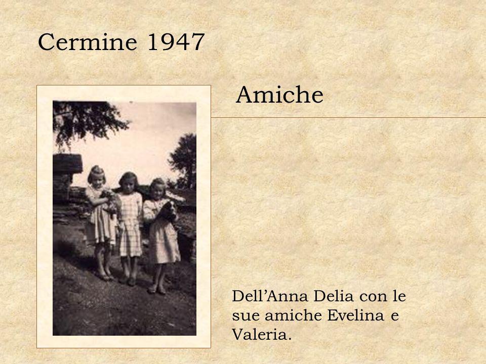 Cermine 1947 Amiche DellAnna Delia con le sue amiche Evelina e Valeria.