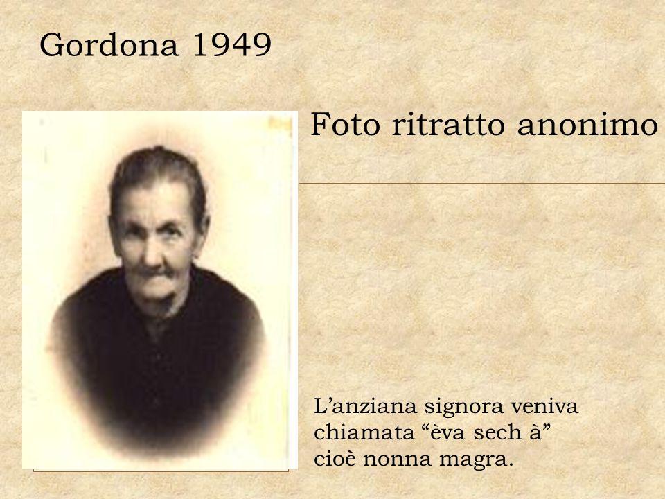 Gordona 1949 Foto ritratto anonimo Lanziana signora veniva chiamata èva sech à cioè nonna magra.