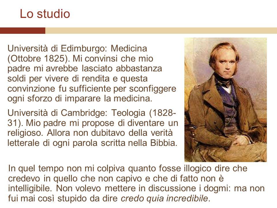 Lo studio Università di Edimburgo: Medicina (Ottobre 1825). Mi convinsi che mio padre mi avrebbe lasciato abbastanza soldi per vivere di rendita e que