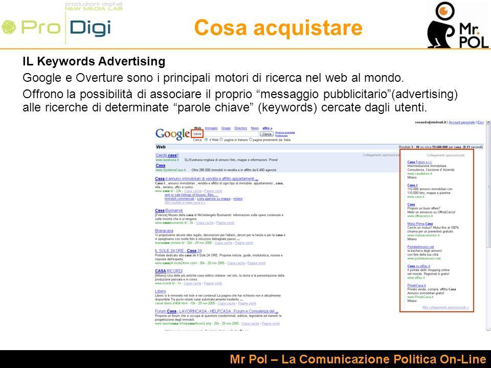 Cosa acquistare IL Keywords Advertising Google e Overture sono i principali motori di ricerca nel web al mondo.