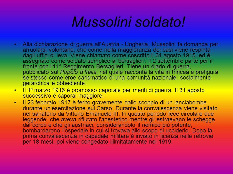 Mussolini soldato! Alla dichiarazione di guerra all'Austria - Ungheria, Mussolini fa domanda per arruolarsi volontario, che come nella maggioranza dei