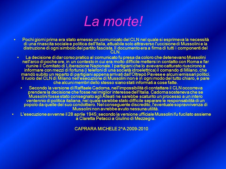 La morte! Pochi giorni prima era stato emesso un comunicato del CLN nel quale si esprimeva la necessità di una rinascita sociale e politica dell'Itali