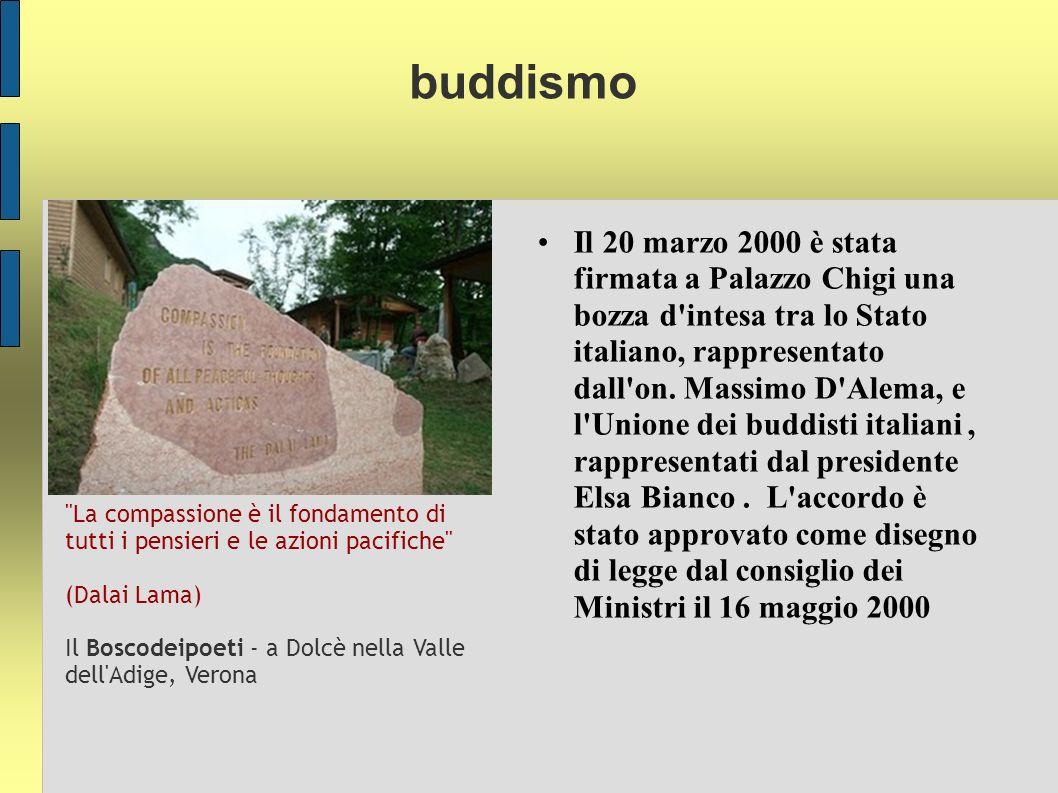 buddismo Il 20 marzo 2000 è stata firmata a Palazzo Chigi una bozza d intesa tra lo Stato italiano, rappresentato dall on.