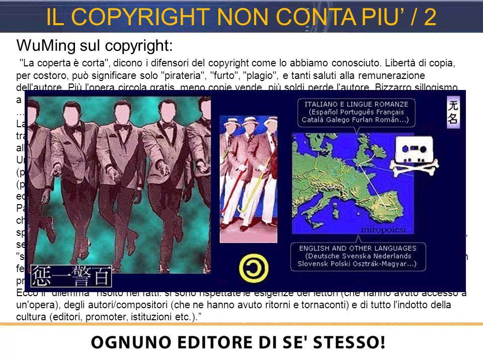 WuMing sul copyright: La coperta è corta , dicono i difensori del copyright come lo abbiamo conosciuto.