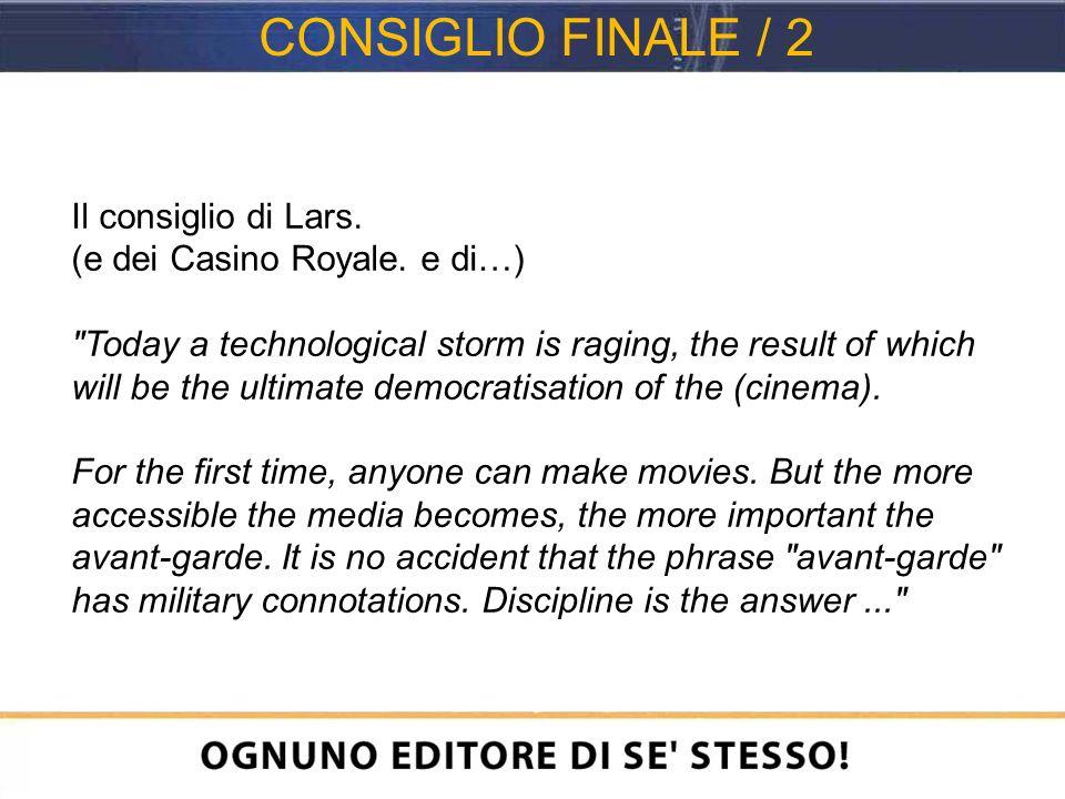Il consiglio di Lars. (e dei Casino Royale.