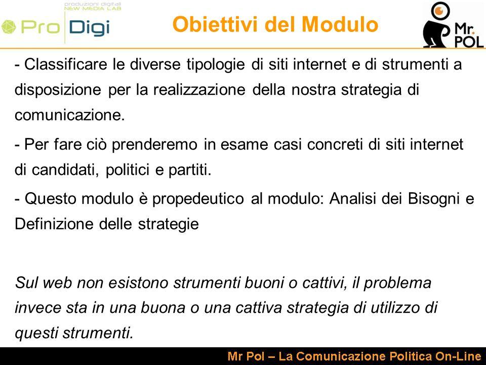 Obiettivi del Modulo - Classificare le diverse tipologie di siti internet e di strumenti a disposizione per la realizzazione della nostra strategia di comunicazione.