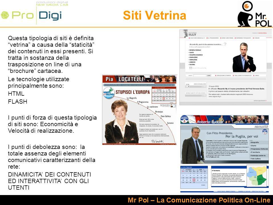 Siti Vetrina Questa tipologia di siti è definita vetrina a causa della staticità dei contenuti in essi presenti. Si tratta in sostanza della trasposiz