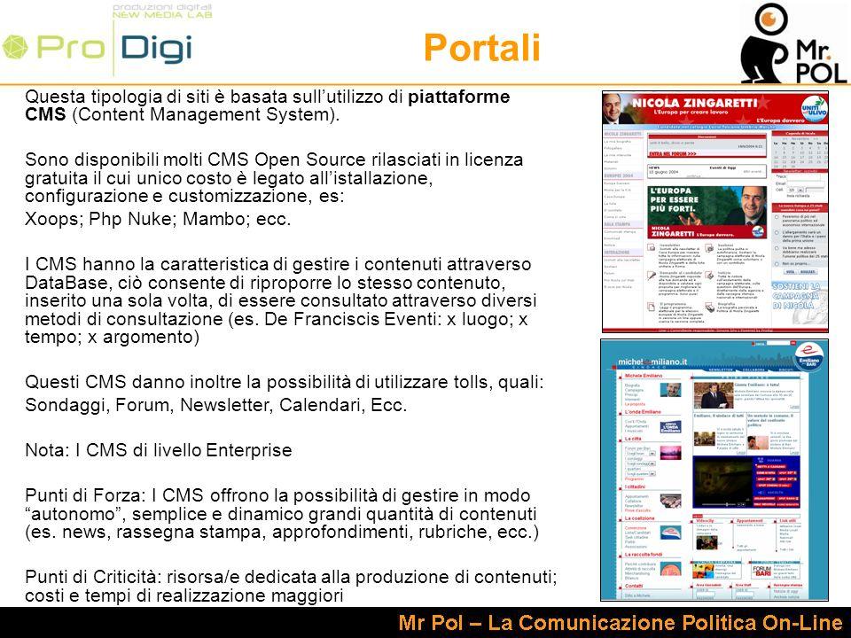 Portali Questa tipologia di siti è basata sullutilizzo di piattaforme CMS (Content Management System). Sono disponibili molti CMS Open Source rilascia