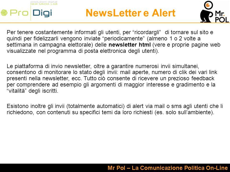 NewsLetter e Alert Per tenere costantemente informati gli utenti, per ricordargli di tornare sul sito e quindi per fidelizzarli vengono inviate period