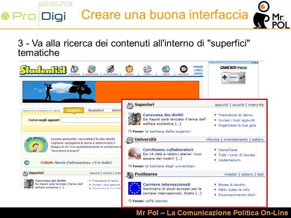3 - Va alla ricerca dei contenuti all interno di superfici tematiche Creare una buona interfaccia