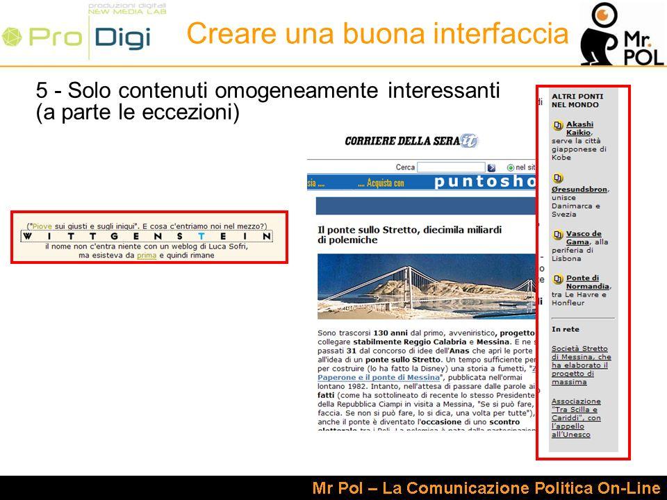 5 - Solo contenuti omogeneamente interessanti (a parte le eccezioni) Creare una buona interfaccia