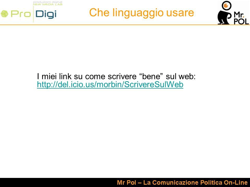 I miei link su come scrivere bene sul web: http://del.icio.us/morbin/ScrivereSulWeb http://del.icio.us/morbin/ScrivereSulWeb Che linguaggio usare
