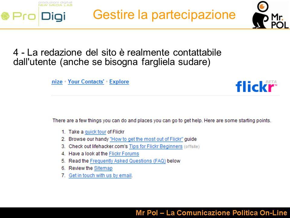 4 - La redazione del sito è realmente contattabile dall'utente (anche se bisogna fargliela sudare) Gestire la partecipazione