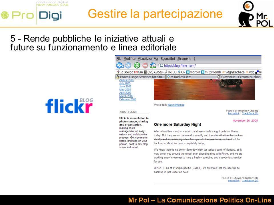 5 - Rende pubbliche le iniziative attuali e future su funzionamento e linea editoriale Gestire la partecipazione