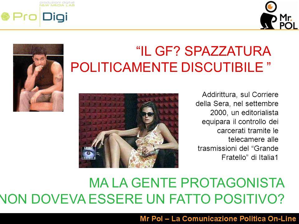 Addirittura, sul Corriere della Sera, nel settembre 2000, un editorialista equipara il controllo dei carcerati tramite le telecamere alle trasmissioni del Grande Fratello di Italia1 IL GF.