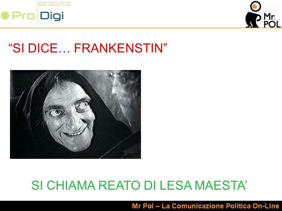 SI DICE… FRANKENSTIN SI CHIAMA REATO DI LESA MAESTA