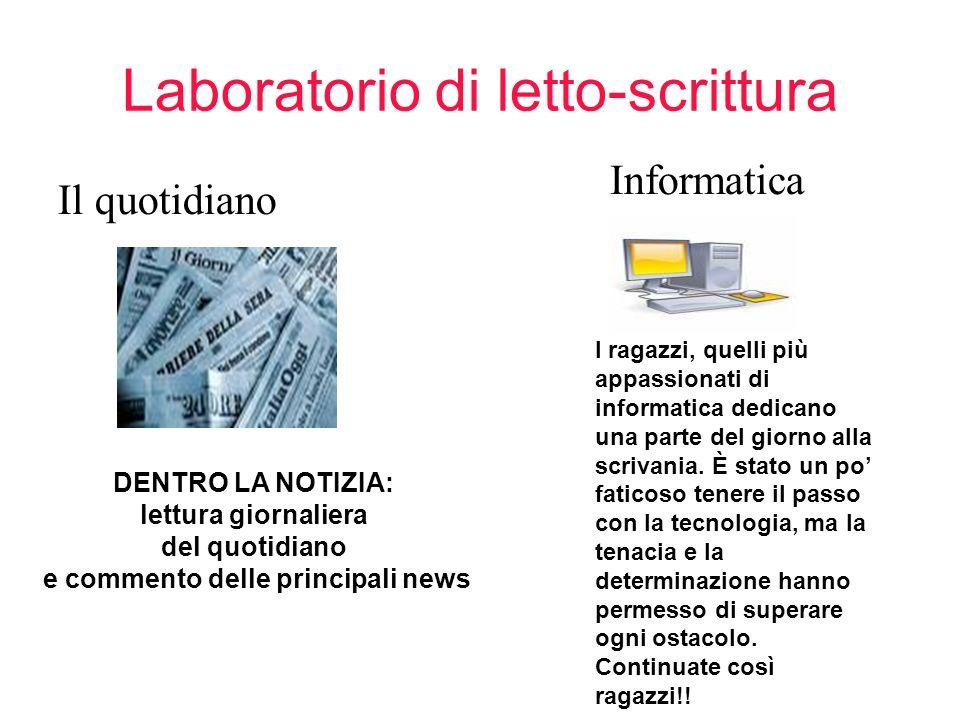 Laboratorio di letto-scrittura Il quotidiano DENTRO LA NOTIZIA: lettura giornaliera del quotidiano e commento delle principali news Informatica I raga