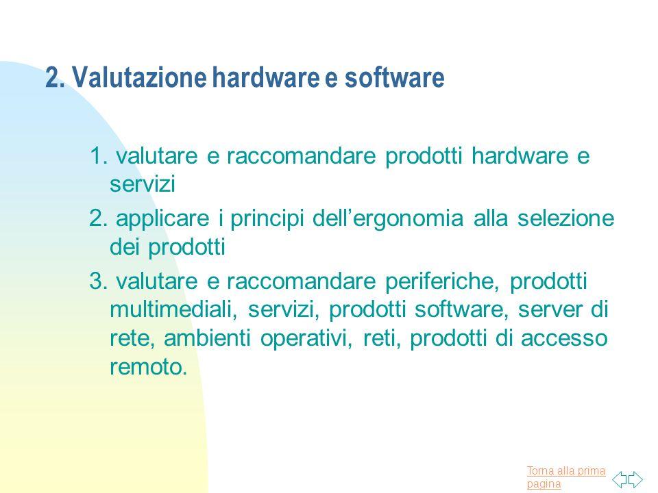 Torna alla prima pagina 2.Valutazione hardware e software 1.