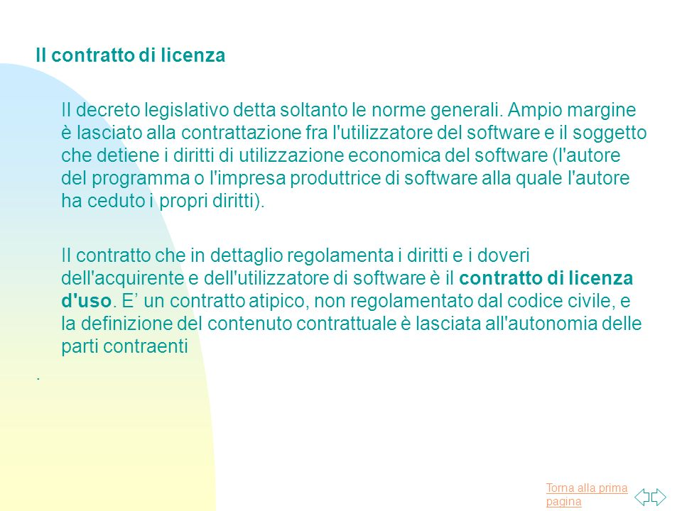 Torna alla prima pagina Il contratto di licenza Il decreto legislativo detta soltanto le norme generali.