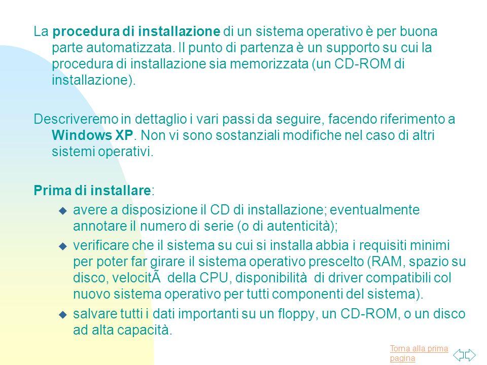 Torna alla prima pagina La procedura di installazione di un sistema operativo è per buona parte automatizzata.