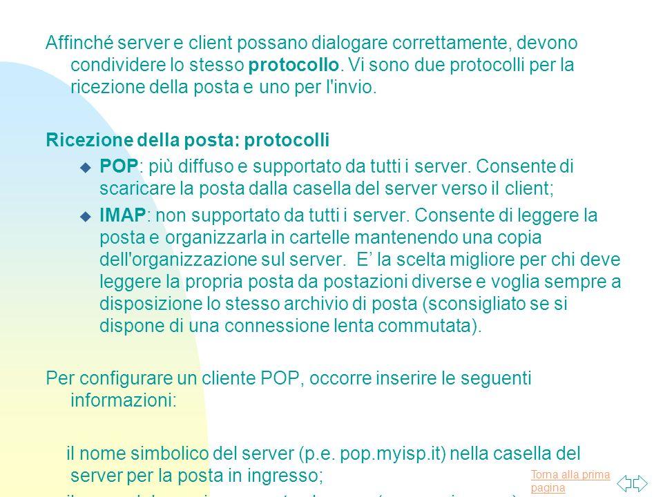 Torna alla prima pagina Affinché server e client possano dialogare correttamente, devono condividere lo stesso protocollo.