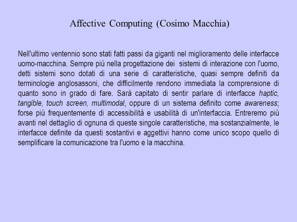 Problemi futuri con lutilizzo dell Affective computing Più inquietanti le possibilità di un utilizzo che leda la privacy. L'applicazione dell'Informat