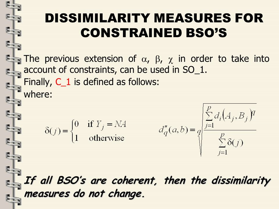 Fare clic per modificare lo stile del titolo dello schema zFare clic per modificare gli stili del testo dello schema ySecondo livello xTerzo livello Quarto livello –Quinto livello 30 DISSIMILARITY MEASURES FOR CONSTRAINED BSOS The previous extension of,, in order to take into account of constraints, can be used in SO_1.