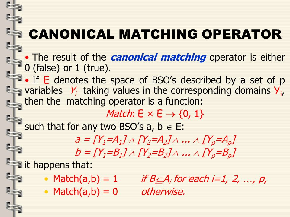 Fare clic per modificare lo stile del titolo dello schema zFare clic per modificare gli stili del testo dello schema ySecondo livello xTerzo livello Quarto livello –Quinto livello 33 CANONICAL MATCHING OPERATOR The result of the canonical matching operator is either 0 (false) or 1 (true).