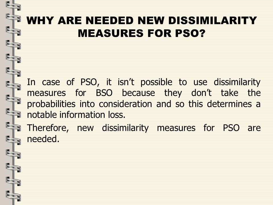 Fare clic per modificare lo stile del titolo dello schema zFare clic per modificare gli stili del testo dello schema ySecondo livello xTerzo livello Quarto livello –Quinto livello 52 WHY ARE NEEDED NEW DISSIMILARITY MEASURES FOR PSO.
