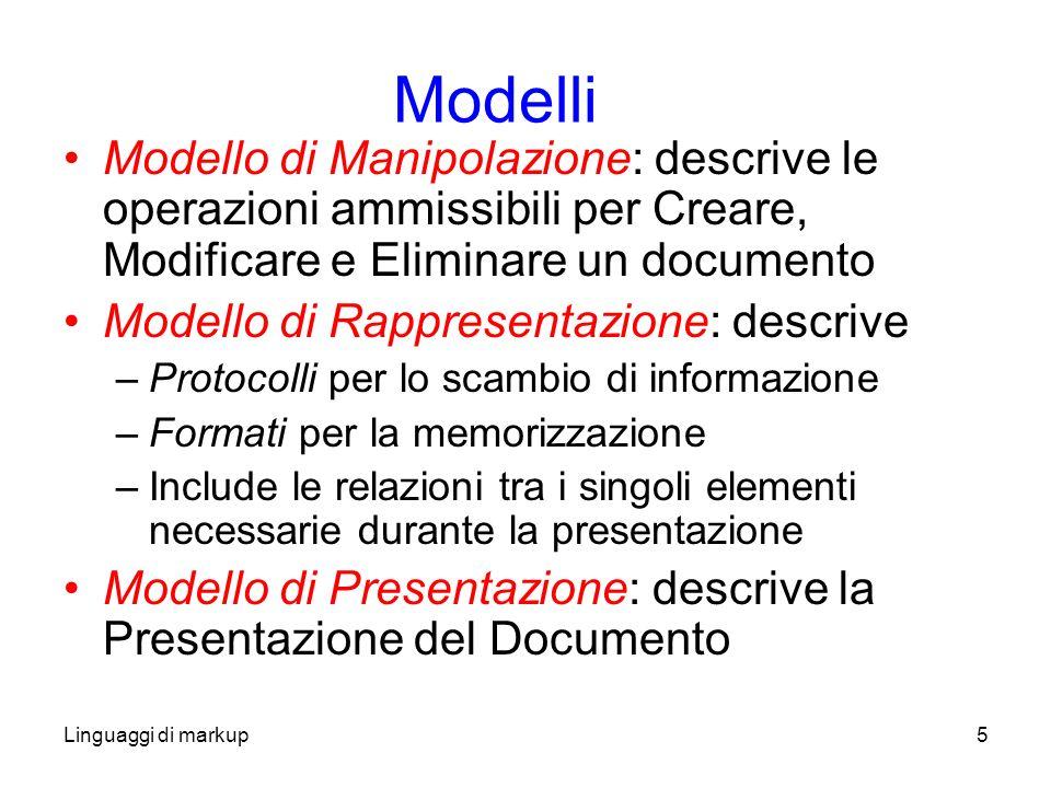 Linguaggi di markup6 Struttura di un documento Un documento è realizzato mediante un editor Oltre al suo contenuto il documento può contenere informazioni aggiuntive per la presentazione/formattazione del contenuto –SGML –HTML –XML –LaTex –Postscript –…