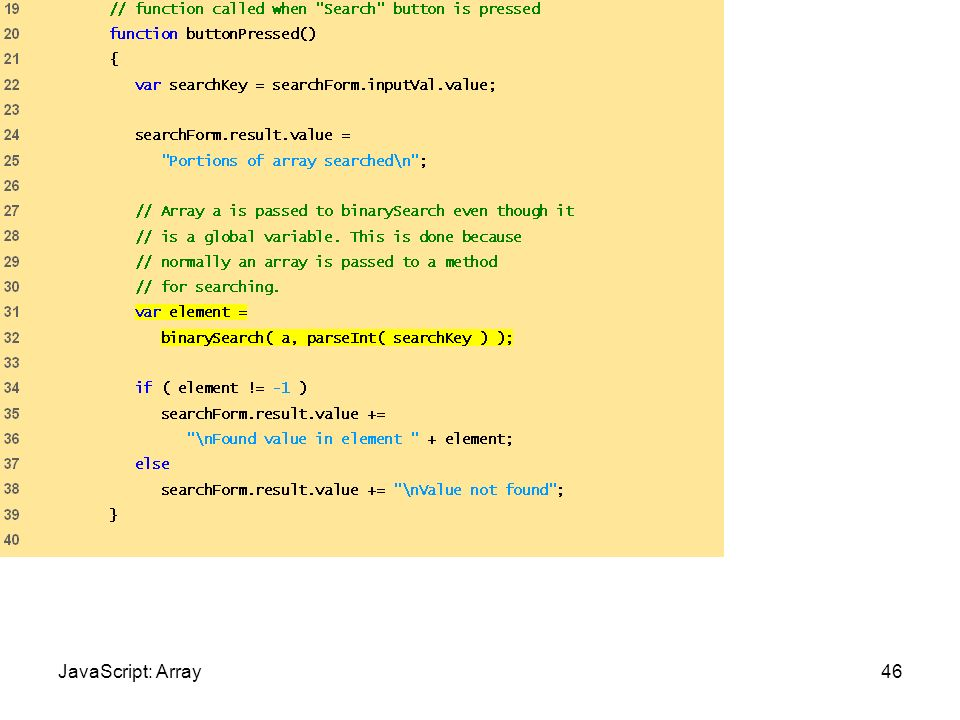 BinarySearch.html (2 of 5) 46JavaScript: Array