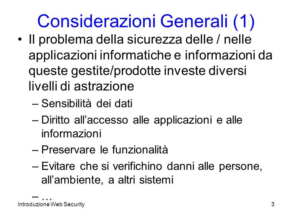Crittografia: Definizioni (2) Crittografia è forte/debole in funzione del tempo / risorse necessarie per ricostruire il messaggio originale da quello cifrato Introduzione Web Security24