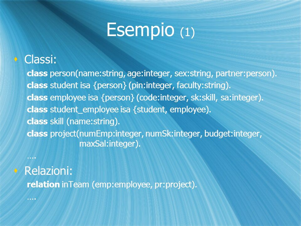 Esempio (1) Classi: class person(name:string, age:integer, sex:string, partner:person).