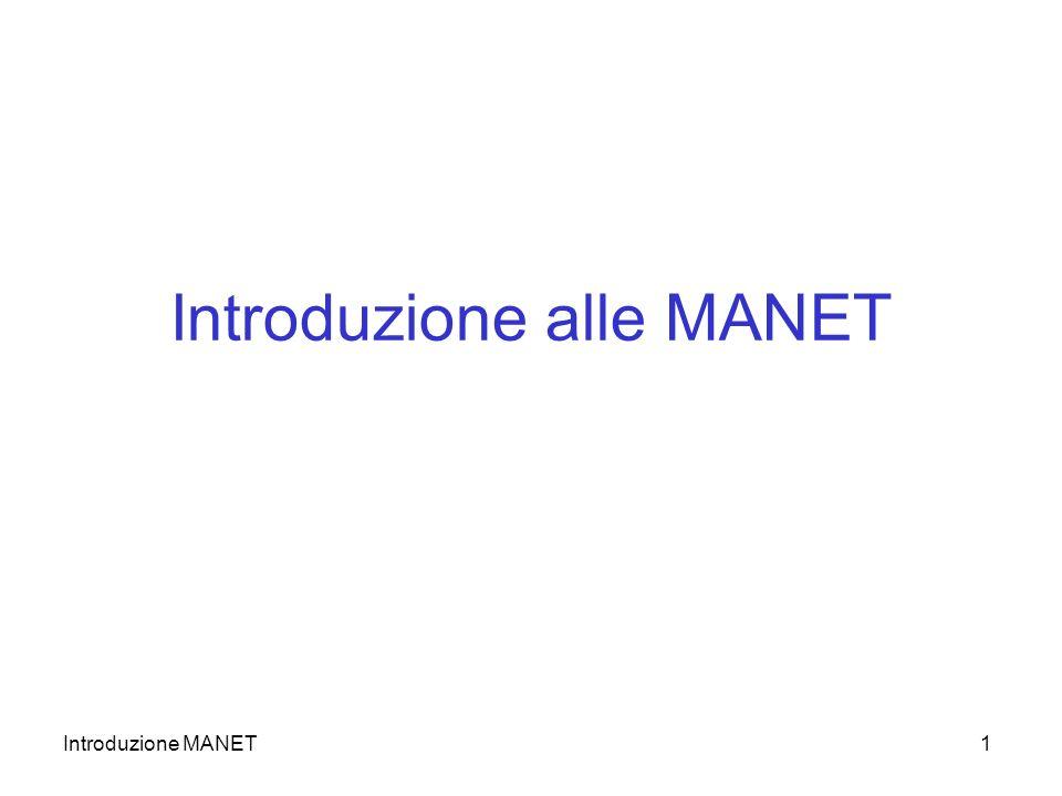 Introduzione MANET1 Introduzione alle MANET