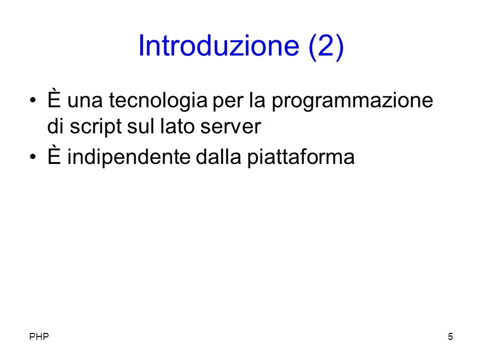 Introduzione (2) È una tecnologia per la programmazione di script sul lato server È indipendente dalla piattaforma PHP5